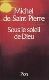Pierre Saint - Sous le soleil de Dieu.