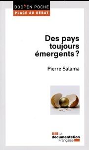 Pierre Salama - Des pays toujours émergents ?.