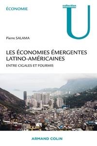 Pierre Salama - Les économies émergentes latino-américaines - Entre cigales et fourmis.