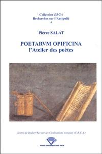 Pierre Salat - Poetarum opificina - L'atelier des poètes.
