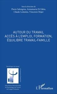 Autour du travail - Accès à lemploi, formation, équilibre travail-famille.pdf