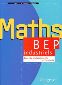 Pierre Salette - Mathématiques - Seconde professionnelle et terminale, BEP du secteur industriel....