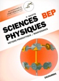 Pierre Salette - Sciences physiques - BEP métiers de la productique et de la maintenance, seconde professionnelle et terminale....
