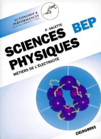 Pierre Salette - Sciences physiques - BEP métiers de l'électricité, seconde professionnelle et terminale....