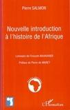 Pierre Salmon - Nouvelle introduction à l'histoire de l'Afrique.