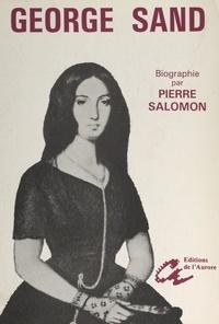Pierre Salomon et  Collectif - George Sand.