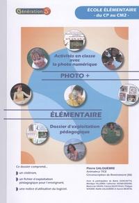 Pierre Salquèbre - Photo + élémentaire du CP au CM2 - Dossier d'exploitation pédagogique. 1 Cédérom