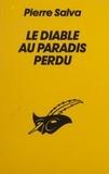 Pierre Salva - Le Diable au Paradis perdu.