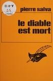 Pierre Salva - Le Diable est mort.