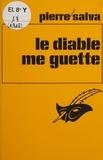 Pierre Salva - Le Diable me guette.