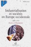 Pierre Saly - Industrialisation et sociétés en Europe occidentale, 1880-1970 - Textes et documents.