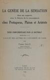 Pierre Salzi - La genèse de la sensation dans ses rapports avec la théorie de la connaissance chez Protagoras, Platon et Aristote - Thèse complémentaire pour le Doctorat présentée à la Faculté des lettres de l'Université de Paris.
