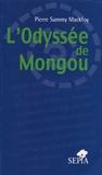 Pierre Sammy-Mackfoy - L'Odyssée de Mongou.