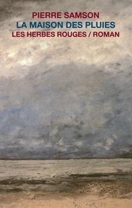 Pierre Samson - La maison des pluies.