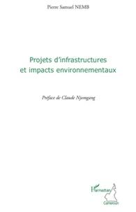 Pierre Samuel Nemb - Projets d'infrastructures et impacts environnementaux.