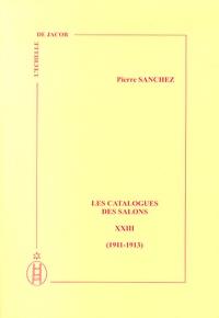 Pierre Sanchez - Les catalogues des salons - Tome 23 (1911-1913).
