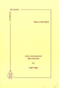 Pierre Sanchez - Les catalogues des Salons - Tome 15 (1887-1889).