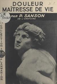 Pierre Sanson et Christian Melchior-Bonnet - Douleur, maîtresse de vie.