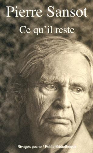 Pierre Sansot - Ce qu'il reste.