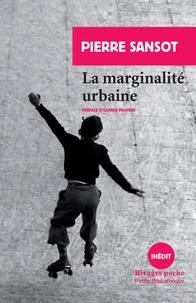 Pierre Sansot - La marginalité urbaine.