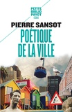 Pierre Sansot - Poétique de la ville.