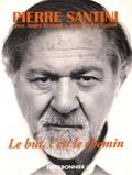 Pierre Santini - Le but, c'est le chemin.