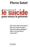 Pierre Satet - Tout savoir sur le suicide pour mieux le prévenir.