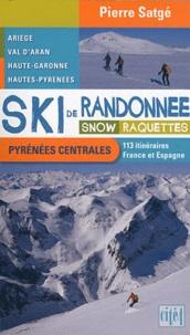 Pierre Satgé - Ski de randonnée, snow, raquettes - Pyrénées centrales.