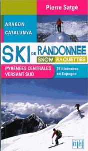 Pierre Satgé - Ski de randonnées pyrénées centrales versantSud, snow et raquettes.