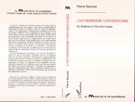 Pierre Saunier - L'ouvriérisme universitaire - Du sublime à l'ouvrier-masse.