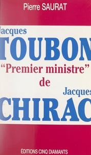 Pierre Saurat - Jacques Toubon, Premier ministre de Jacques Chirac.