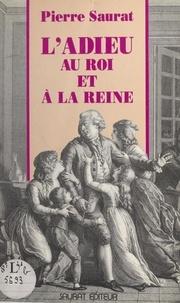 Pierre Saurat - L'adieu au roi et à la reine.