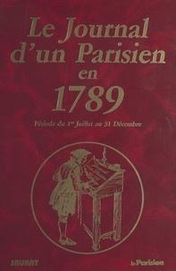 Pierre Saurat - Le journal d'un parisien en 1789 : période du 1er juillet au 31 décembre.