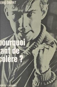 Pierre Saurat et André Chamson - Pourquoi tant de colère ?.