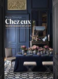 Pierre Sauvage - Chez eux - Quand recevoir est un art.