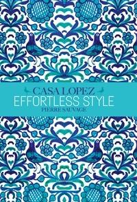Pierre Sauvage - Effortless Style - Casa Lopez.