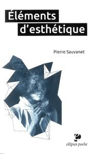 Pierre Sauvanet - Eléments d'esthétique.