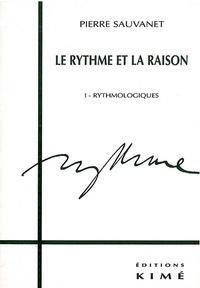 Feriasdhiver.fr Le rythme et la raison. - Tome 1, Rythmologiques Image