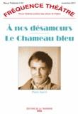 Pierre Sauvil - A nos désamours - Le chameau bleu.