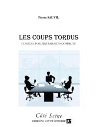 Pierre Sauvil - Les coups tordus.