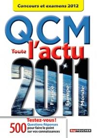 Pierre Savary et Anne Ducastel - Qcm toute l'actu 2011 - Concours et examens 2012.