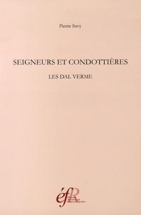 Histoiresdenlire.be Seigneurs et condottières : les Dal Verme - Appartenance sociales, constructions étatiques et pratiques politiques dans l'Italie de la Renaissance Image