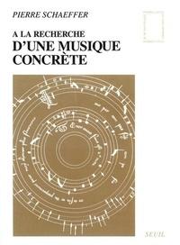 Pierre Schaeffer - À la recherche d'une musique concrète.