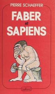 Pierre Schaeffer et Yves Coppens - Faber et Sapiens - Histoire de deux complices.