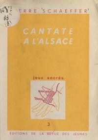Pierre Schaeffer - Jeux sacrés (3). Cantate à l'Alsace.