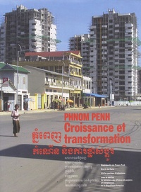 Pierre Schapira - Phnom Penh, Croissance et transformation.