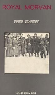 Pierre Scherrer - Royal Morvan : infanterie 44.