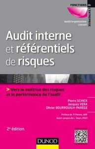 Pierre Schick et Jacques Vera - Audit interne et référentiels de risques - 2e éd - Vers la maîtrise des risques et la performance de l'audit.
