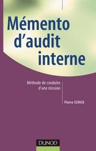 Pierre Schick - Memento d'audit interne - Méthode de conduite d'une mission.