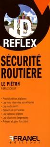 Pierre Schlub - Sécurité routière : Le piéton.